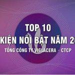 Top 10 Sự Kiện Nổi Bật Của Tổng Công Ty Viglacera – CTCP Năm 2019